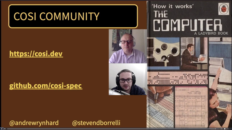 KubeCon + CloudNativeCon Europe 2021 - COSI: The Common Operating System Interface - Steven Borrelli, Mastercard & Andrew Rynhard, Talos-Systems